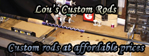 Lou's Custom Rods